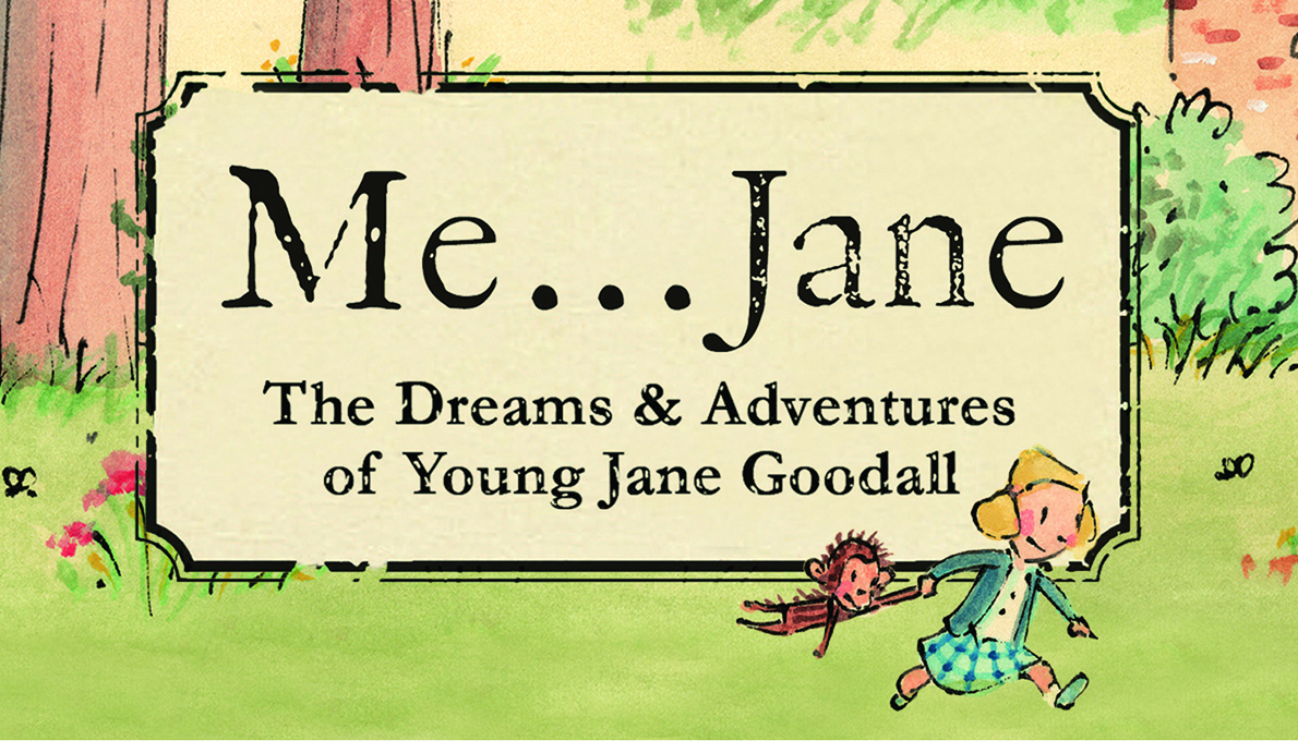 Me…Jane: The Dreams and Adventures of Young Jane Goodall